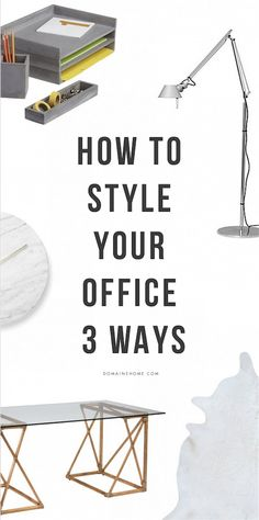 3 ways to style your office