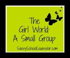 The Girl World: A Small Group | Savvy School Counselor