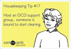 Free and Funny Encouragement Ecard: Housekeeping Tip Host an OCD support group. someone is bound to start cleaning. Create and send your own custom Encouragement ecard. Ocd Support Groups, Ocd Humor, Housekeeping Tips, E Cards, Just For Laughs, Cute Quotes, Work Quotes, Laugh Out Loud, Picture Quotes