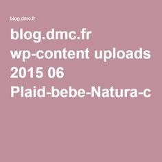 blog.dmc.fr wp-content uploads 2015 06 Plaid-bebe-Natura-crochet.pdf