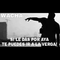 LMAO, Wacha Mexican Quotes, Have A Laugh, Spanish Quotes, Funny Memes, Funny Shit, Lol, Humor, Sentences, Cute Pics