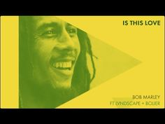 Bob Marley feat. LVNDSCAPE & Bolier – Is This Love