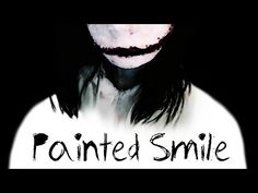 Painted Smile (An Original Jeff the Killer Song) - YouTube