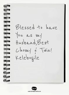 Blessed to have You as my Husband,Best Chomy & Twin!                           Kelebogile - Quote From Recite.com #RECITE #QUOTE