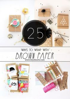 25 gorgeous ways to wrap your pressies, whether for Christmas or for other occasions. You always win with Brown Paper!