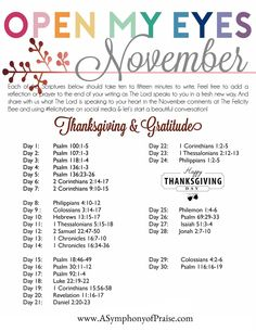 Open My Eyes - November Scripture Writing plan is here! In this months Bible Study, we are studying THANKSGIVING and GRATITUDE and how these virtues need to be part of our lifestyle and not just part of the season of Thanksgiving every November. Bible Prayers, Bible Scriptures, Bible Quotes, Quotes Quotes, Scripture Reading, Scripture Study, Bible Study Plans, Bible Plan, Quotes Arabic