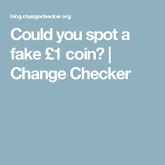 Could you spot a fake £1 coin? | Change Checker