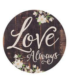 Loving this 'Love Always' Wall Sign on #zulily! #zulilyfinds