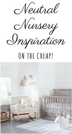 Neutral nursery ideas that inspire and won't break your baby budget! #affiliate