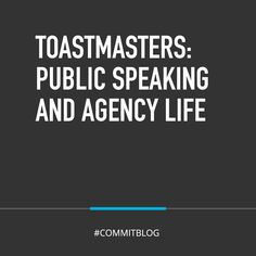 Toastmasters: The Value of Public Speaking in Agency Life Increase Confidence, How To Gain Confidence, Effective Meetings, Presentation Skills, Psychology Today, Public Speaking, New Relationships, Get Excited, Everyone Knows