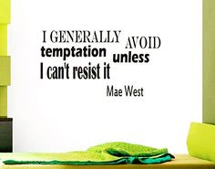 Wall Vinyl Decal Quote Sticker Home Decor Art Mural I generally avoid temptation unless I can't resist it Mae West Z130 WisdomDecalHouse http://www.amazon.com/dp/B00ML0BBB4/ref=cm_sw_r_pi_dp_cF45tb1Z0AWT8