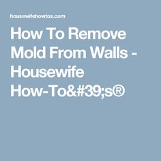 Tips to remove mold from walls and keep it from returning. These homemade mold-killing sprays will get mold off walls for good. Remove Mold From Walls, Get Rid Of Mold, Mold In Bathroom, Bathroom Cleaning, Shower Mold, Mildew Remover, Wall Molding, Mold And Mildew, Housewife