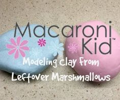 Make Modeling Clay from Leftover Marshmallows   Macaroni Kid