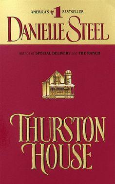 Danielle Steel Books   Thurston House by Danielle Steel