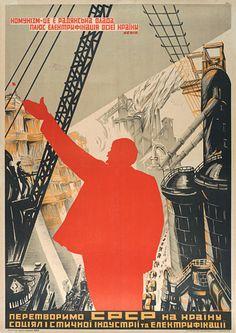 "MIKHAIL BALJASNIJ, ""Communism means soviets, plus the electrification of the whole country. Let us transform the USSR through socialist industrialization"", 1930"