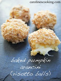 baked pumpkin arancini (risotto balls, crisp on the outside and stuffed with mozzarella)