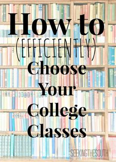 How To (Efficiently) Choose Your College Classes