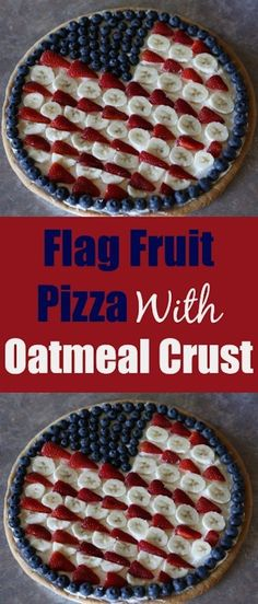 FLag Fruit Pizza With Oatmeal Crust. Great healthy recipe for the 4th of July.