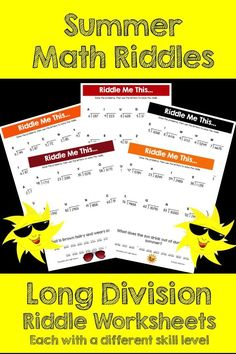 Make Long Division FUN this Summer! This activity is full of computation practice. The students also have a goal of solving a riddle at the end. It is a great way to combine fun and learning! The Pack includes different riddle worksheets at varying levels.