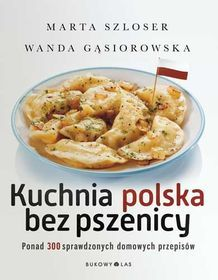 Kuchnia polska bez pszenicy-Szloser Marta, Gąsiorowska Wanda