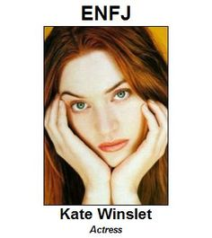 Kate Winslet is an ENFJ :) BOOM!