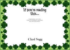 If you're reading this...Congratulations, you're alive. If that's not something to smile about then I don't know what is. - Chad Sugg