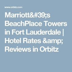 Marriott's BeachPlace Towers in Fort Lauderdale | Hotel Rates & Reviews in Orbitz