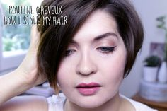 Marshmallowor(l)d: Routine Cheveux / How I Style My Short Hair