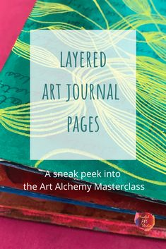 Layered Art Journal Pages Art Journal Pages, Art Journaling, Art Journal Tutorial, Watercolor Journal, Love Yourself First, Make Art, Stress Management, Master Class, Layers
