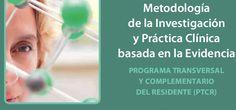 Acceso gratuito. Metodología de la investigación y práctica clínica basda en la evidencia : programa transversal y completo del residente (PTCR)