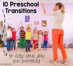 10 Preschool Transitions to help your day run smoothly!