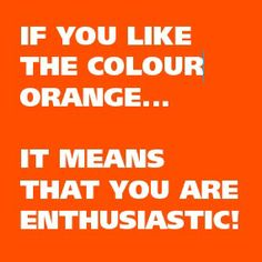 °Lovers of the colour orange are fun & experience life through their senses! It's the most social energy of all the colours. Color Symbolism, Color Meanings, Color Quotes, Orange Aesthetic, Orange You Glad, Color Psychology, Orange Crush, Orange Is The New Black, Happy Colors