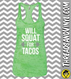 Funny Threadz Womens Burnout Will Squat for Tacos Workout Gym Tank Top Funny Workout Tanks, Funny Tank Tops, Gym Tank Tops, Workout Humor, Workout Tank Tops, Workout Shirts, Top Funny, Funny Gym, Tank Tank
