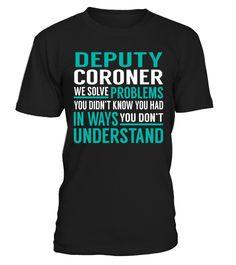Deputy Coroner - We Solve Problem