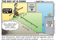 "This picture clearly dispicts GOD's Word: ""And whosoever shall exalt himself shall be abased; and he that shall humble himself shall be exalted. Christian Comics, Christian Cartoons, Christian Jokes, Christian Life, Christian Friends, Faith Quotes, Bible Quotes, Bible Verses, Ohana"