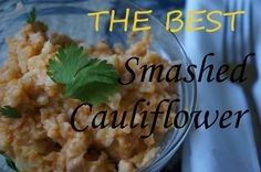 Recipe For The Best Smashed Cauliflower