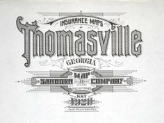 Thomasville, Georgia, May 1920 — Sanborn Fire Insurance Map Typography, collected from maps and publications issued between 1880 and 1920 — documented by Paul K Vintage Graphic Design, Vintage Type, Graphic Design Inspiration, Victorian Fonts, Victorian Design, Vintage Typography, Typography Letters, Typography Images, Vintage Logos