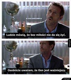 No tu strzępić ryja? Polish Memes, House Md, Really Funny, True Quotes, Motto, I Laughed, Haha, Poems, Entertaining