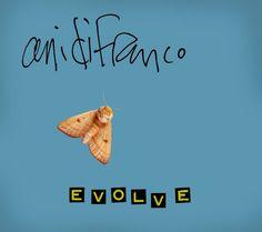 Ani DiFranco - Evolve. beautiful, intellectual.