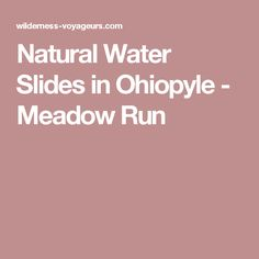 Natural Water Slides in Ohiopyle - Meadow Run