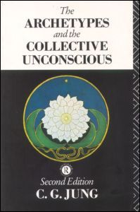 The Archetypes & The Collective Unconscious - Carl G. Jung