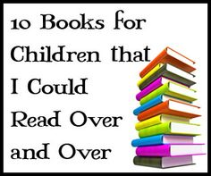 10 Books to Read Aloud Over and Over at Many Little Blessings