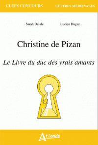 Christine de Pizan, Le livre du duc des vrais amants /  Delale, Sarah  Dugaz, Lucien http://bu.univ-angers.fr/rechercher/description?notice=000818719