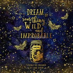 Dream Up Something Wild and Improbable