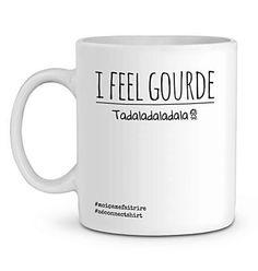 Mug En Céramique - I Feel Gourde (Tadaladaladala) - Zé Connect Shirt