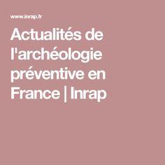 Actualités de l'archéologie préventive en France | Inrap