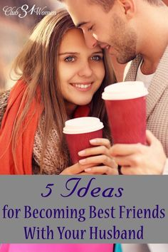 Do you ever wish you were closer friends with your husband? Well, you can! Here are some great ways to become best-friends with the man you married. 5 Ideas for Becoming Best Friends With Your Husband ~ Club31Women