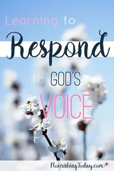 Do you feel like God is speaking to you, but you are afraid to respond? Fear can hold us back. Here are some tips on how to respond to God's voice.