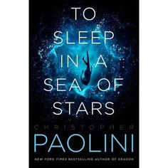 Carole's Chatter: To Sleep in a Sea of Stars by Christopher Paolini Good Books, Books To Read, Novel Genres, Sea Of Stars, Christopher Paolini, A Sea, Young Adult Fiction, Beach Reading, First Contact