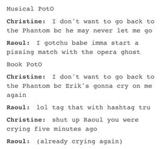 XD yep. Raoul in the books is quite.. Interesting.
